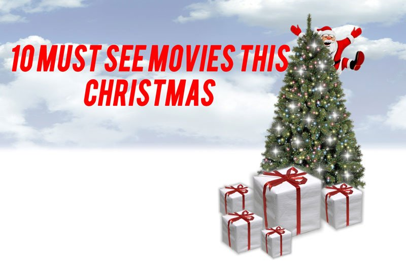 10 must see movies this christmas
