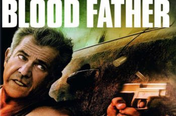 Blood Father Blu-ray Review (2016)