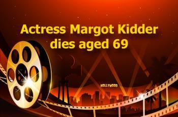 Actress Margot Kidder dies aged 69