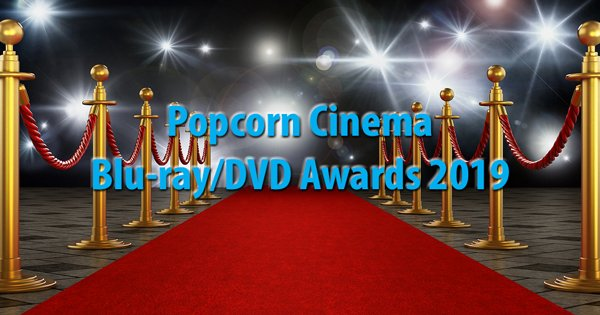 Popcorn Cinema Blu-ray/DVD Awards 2019